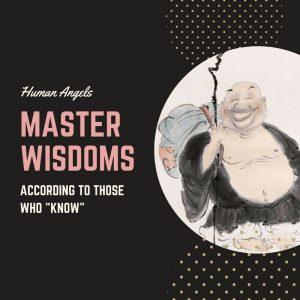 Master Wisdoms
